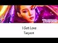 TAEYEON 태연 - I Got Love Lyrics [HAN|ROM|ENG]