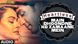 Heartless-Main-Dhoondne-Ko-Zamaane-Mein-Full-Song-Arijit-Singh-Adhyayan-Suman-Ariana-Ayam width=