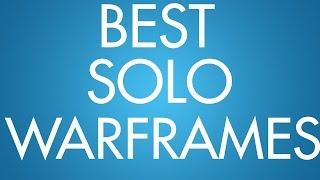 Warframe: Top 5 Solo Warframes