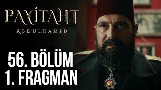 Payitaht Abdülhamid 56. Bölüm 1. Tanıtım
