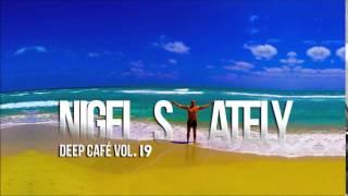 Nigel Stately - Deep Café Vol.19