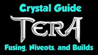 getlinkyoutube.com-TERA Crystal Guide - Fusing, Dyad Niveots, and Builds !!!