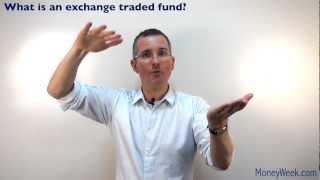 What is an exchange traded fund? - MoneyWeek Investment Tutorials