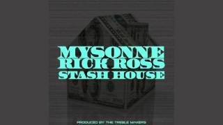 Mysonne - Stash House (ft. Rick Ross)