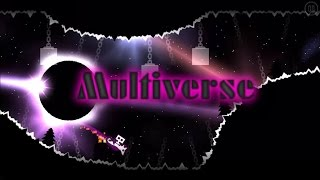 getlinkyoutube.com-Multiverse - Xstar7 (me), & Zac2605 | Geometry Dash