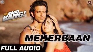 Meherbaan Full Audio | Hrithik Roshan & Katrina Kaif | Vishal Shekhar