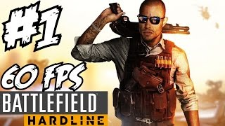 getlinkyoutube.com-Battlefield Hardline Walkthrough Part 1 Gameplay Campaign 1080p 60 FPS Let's Play Playthrough Review