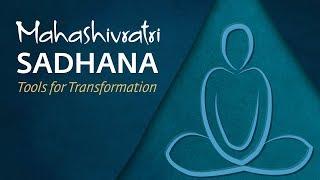 Mahashivratri Sadhana - Tools for Transformation 2018