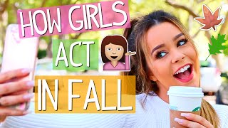 How Girls Act In Fall!