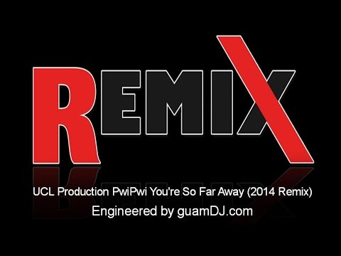 Chuukese Song by UCL Production PwiPwi You're So Far Away (2014 Remix)
