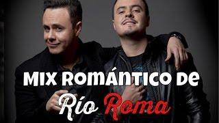 getlinkyoutube.com-Mix Romántico | Baladas de Río Roma