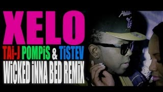 Xelo - Wicked inna bed Remix (ft. Tai-J Pompis & Ti'Stev)