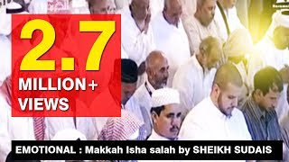 getlinkyoutube.com-EMOTIONAL :  Makkah Isha salah by SHEIKH SUDAIS