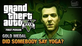 getlinkyoutube.com-GTA 5 - Mission #26 - Did Somebody Say Yoga? [First Person Gold Medal Guide - PS4]