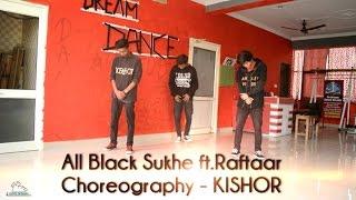 getlinkyoutube.com-All black | sukhe feat. raftaar | hip-hop dance choreography by KISHOR
