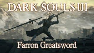 getlinkyoutube.com-Farron Greatsword Moveset (Dark Souls 3) Boss Weapon