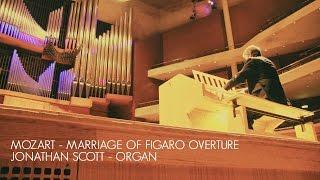 getlinkyoutube.com-MOZART - MARRIAGE OF FIGARO 'OVERTURE' – ORGAN SOLO (ARR. JONATHAN SCOTT)