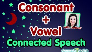 Consonant + Vowel Connected Speech in English Pronunciation