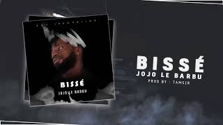 JOJO LE BARBU - Bissé ( audio officiel ) width=