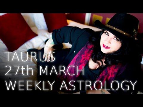 Taurus Weekly Astrology Forecast 27th March 2017