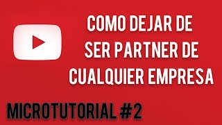getlinkyoutube.com-MicroTutorial #2 | Como dejar de ser partner con cualquier empresa | By AAArts (Junio - 2014)