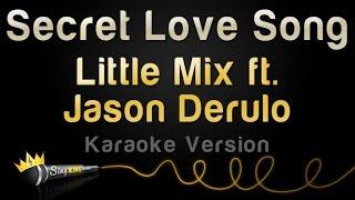 Little Mix ft. Jason Derulo - Secret Love Song (Karaoke Version)