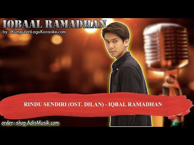 RINDU SENDIRI OST  DILAN -  IQBAL RAMADHAN Karaoke