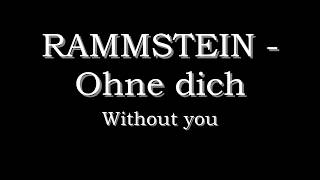 getlinkyoutube.com-Rammstein - Ohne dich beta (English German lyrics subtitles translate)