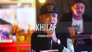 TOMOK NEW BOYZ - KHILAF #LIVE #TOMOKAKUSTIK
