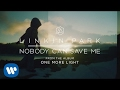 Nobody Can Save Me Official Audio - Linkin Park