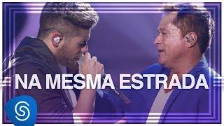 Zé Felipe - Na Mesma Estrada part. Leonardo (DVD Na Mesma Estrada) [Vídeo Oficial]