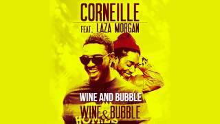 Corneille - Wine And Bubble (ft. Laza Morgan)