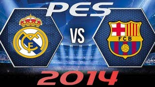 getlinkyoutube.com-PES 2014 Barcelona vs Real Madrid - Uefa Champions League