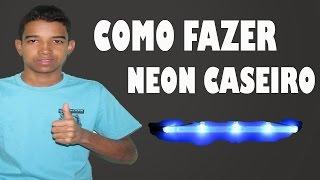getlinkyoutube.com-COMO FAZER NEON CASEIRO !!!