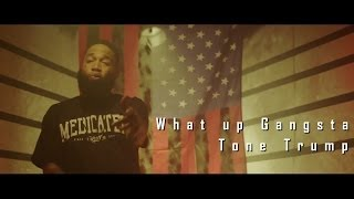 Tone Trump - What Up Gangsta