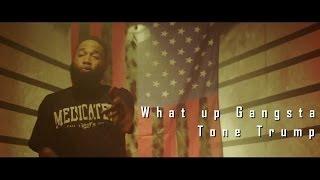 Tone Trump - What Up Gangsta