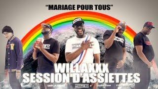 Willaxxx - Mariage Pour Tous La Session D'assiettes