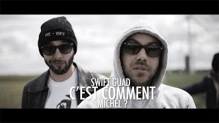Swift Guad - C'est comment Michel ?