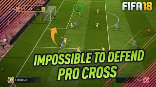 FIFA 18 IMPOSSIBLE TO DEFEND CROSSING TECHNIQUE! HOW TO CROSS LIKE A PRO TUTORIAL! TIPS & TRICKS width=