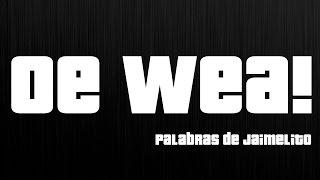 OE WEA! Jaime Alfredonx Jaidefinichon