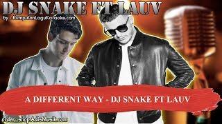 A DIFFERENT WAY - DJ SNAKE FT LAUV Karaoke