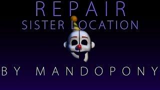 getlinkyoutube.com-Repair ► Sister Location song by MandoPony