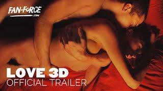 getlinkyoutube.com-LOVE 3D - Official Trailer [2016] - VALENTINES - Explicit