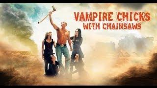 getlinkyoutube.com-Vampire Chicks With Chainsaws Full Movie