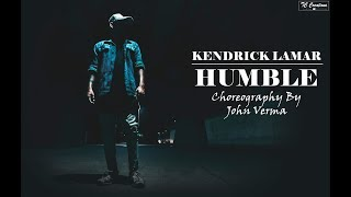 HUMBLE - Kendrick Lamar | Choreography By John Verma | The D - Unity Crew