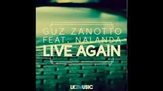 getlinkyoutube.com-Guz Zanotto Ft. Nalanda - Live Again (Original Mix)