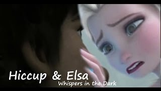 getlinkyoutube.com-Hiccup & Elsa » • Whispers In The Dark • «