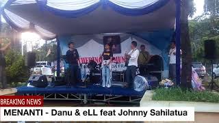 MENANTI - Danu & eLL feat Johnny Sahilatua (GETHERING TBFJ, TMII 22 Oktober 2017)