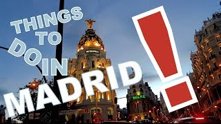 Things to do in Spain Madrid - Europe Travel Vlog