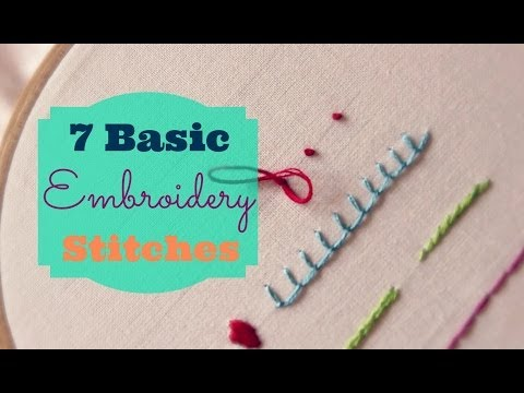 TUTORIAL: 7 Basic Embroidery Stitches | 3and3quarters